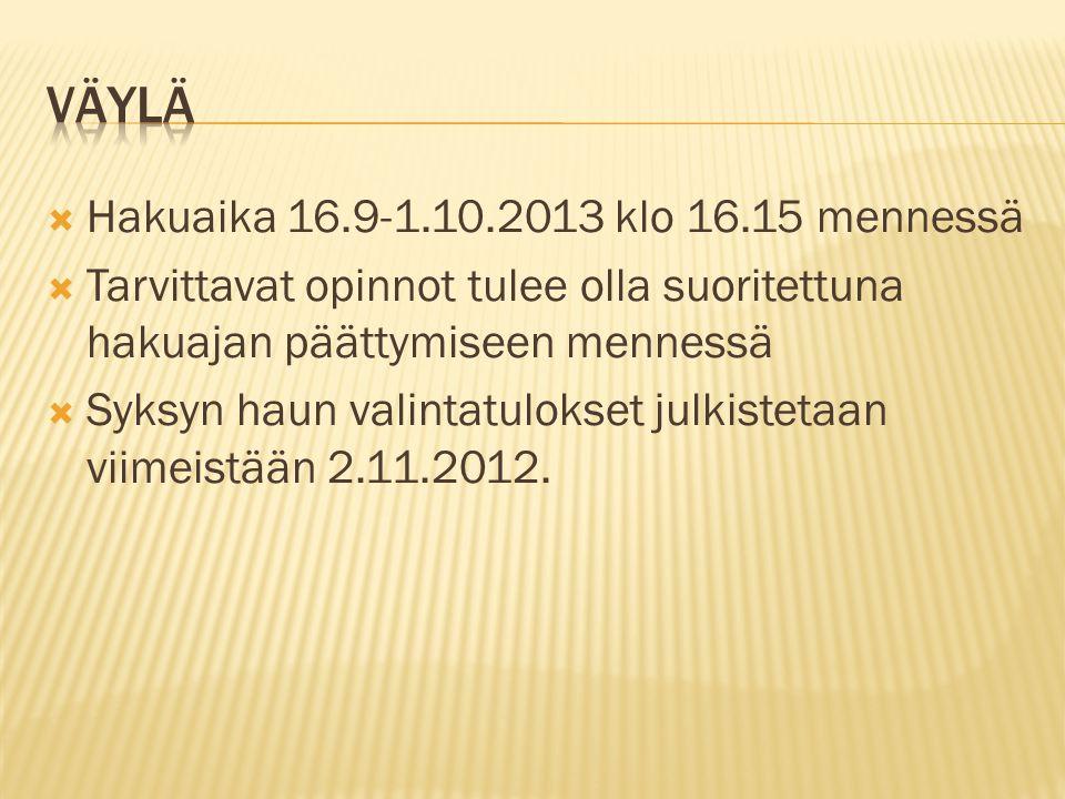 Väylä Hakuaika 16.9-1.10.2013 klo 16.15 mennessä