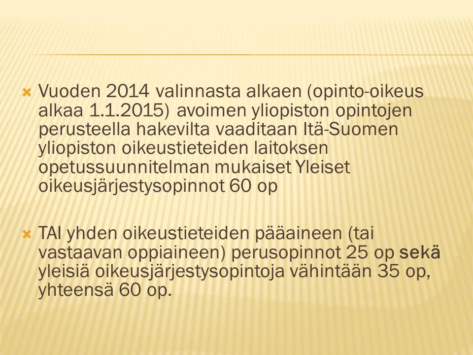 Vuoden 2014 valinnasta alkaen (opinto-oikeus alkaa 1. 1