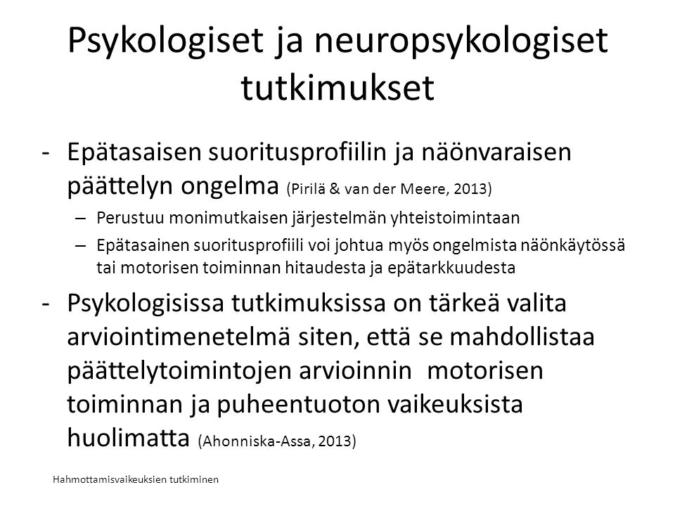 Psykologiset ja neuropsykologiset tutkimukset