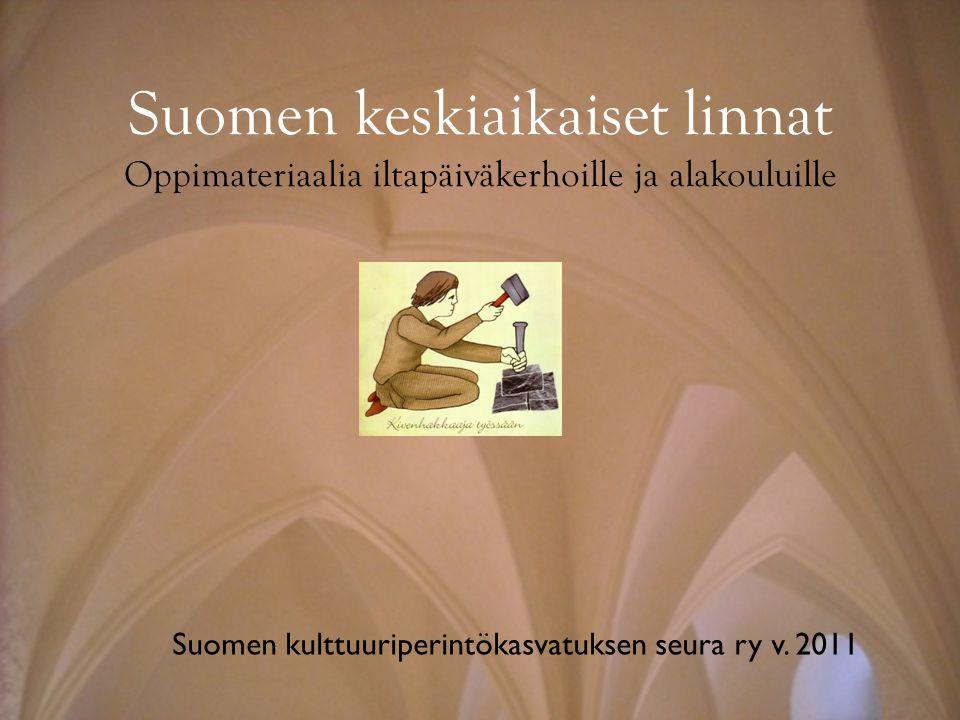 Suomen keskiaikaiset linnat Oppimateriaalia iltapäiväkerhoille ja alakouluille