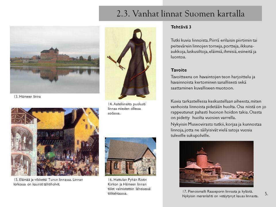 2.3. Vanhat linnat Suomen kartalla