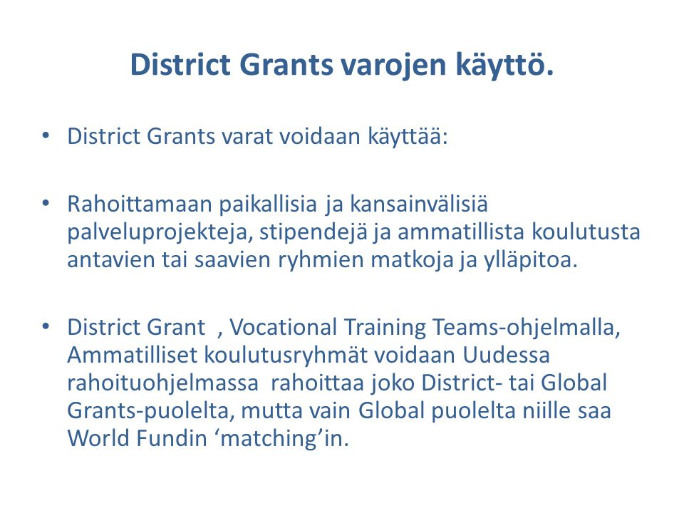 District Grants varojen käyttö.