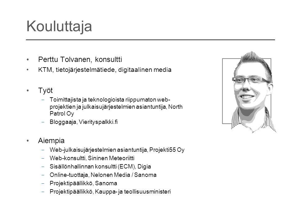 Kouluttaja Perttu Tolvanen, konsultti Työt Aiempia