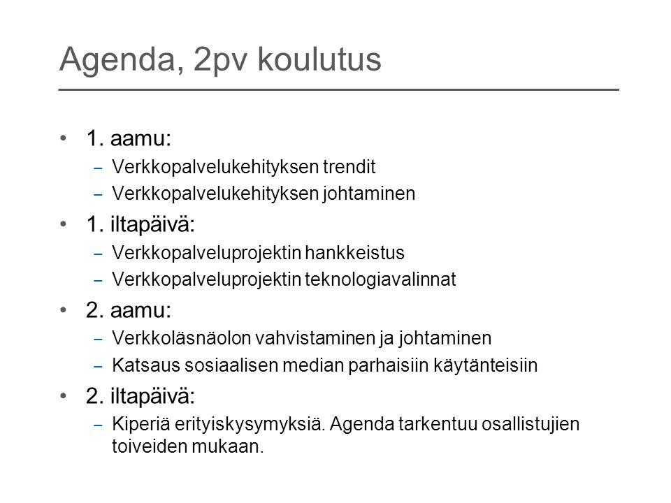 Agenda, 2pv koulutus 1. aamu: 1. iltapäivä: 2. aamu: 2. iltapäivä: