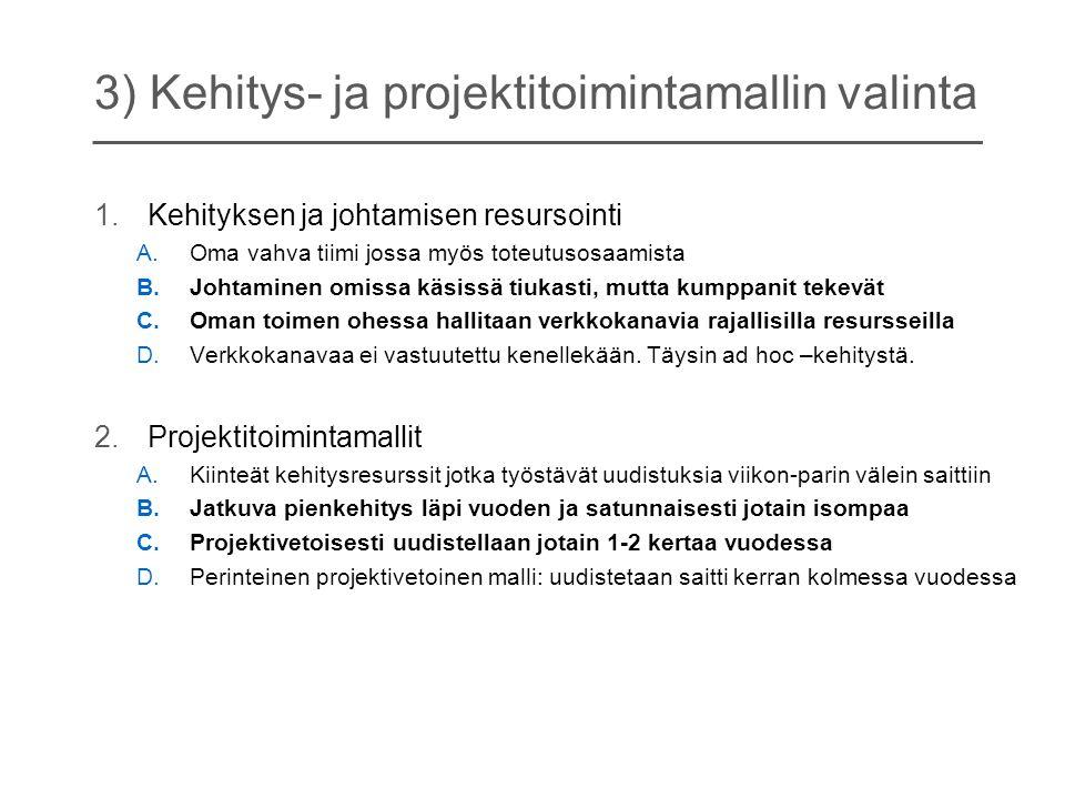 3) Kehitys- ja projektitoimintamallin valinta