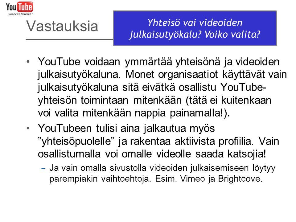 Yhteisö vai videoiden julkaisutyökalu Voiko valita