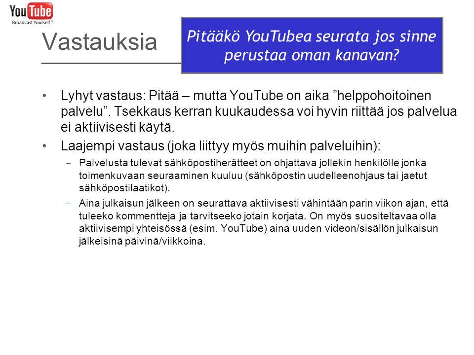 Pitääkö YouTubea seurata jos sinne perustaa oman kanavan