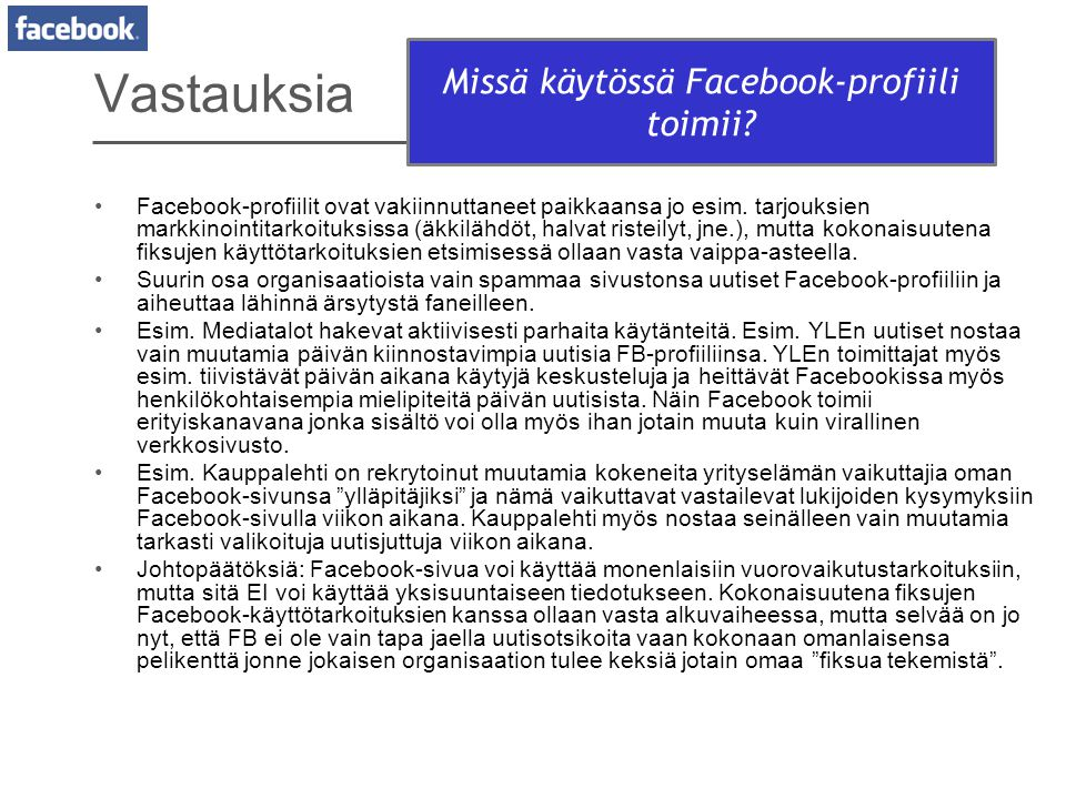 Missä käytössä Facebook-profiili toimii