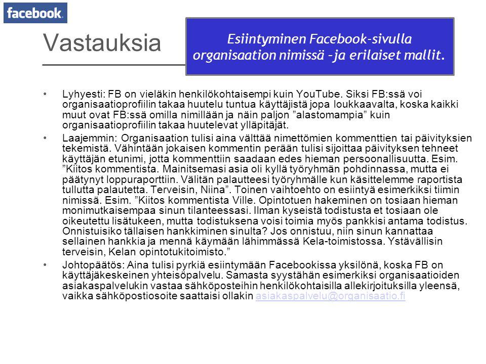 Vastauksia Esiintyminen Facebook-sivulla organisaation nimissä –ja erilaiset mallit.