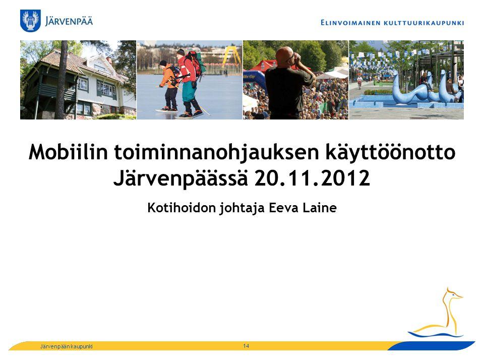 Mobiilin toiminnanohjauksen käyttöönotto Järvenpäässä 20.11.2012