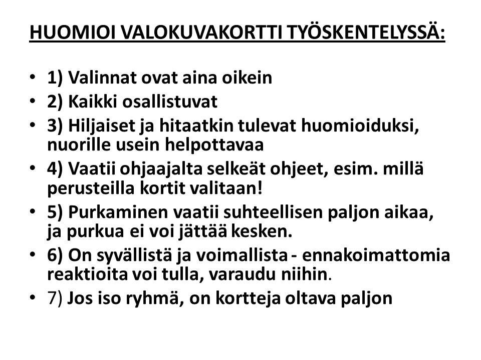HUOMIOI VALOKUVAKORTTI TYÖSKENTELYSSÄ: