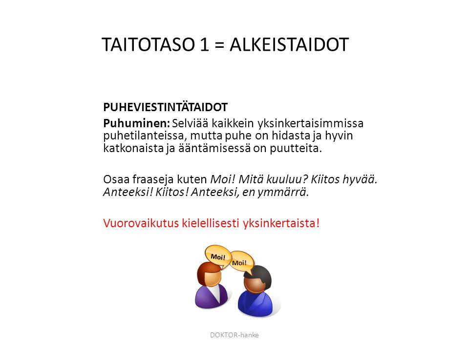 TAITOTASO 1 = ALKEISTAIDOT