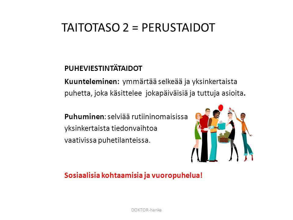 TAITOTASO 2 = PERUSTAIDOT