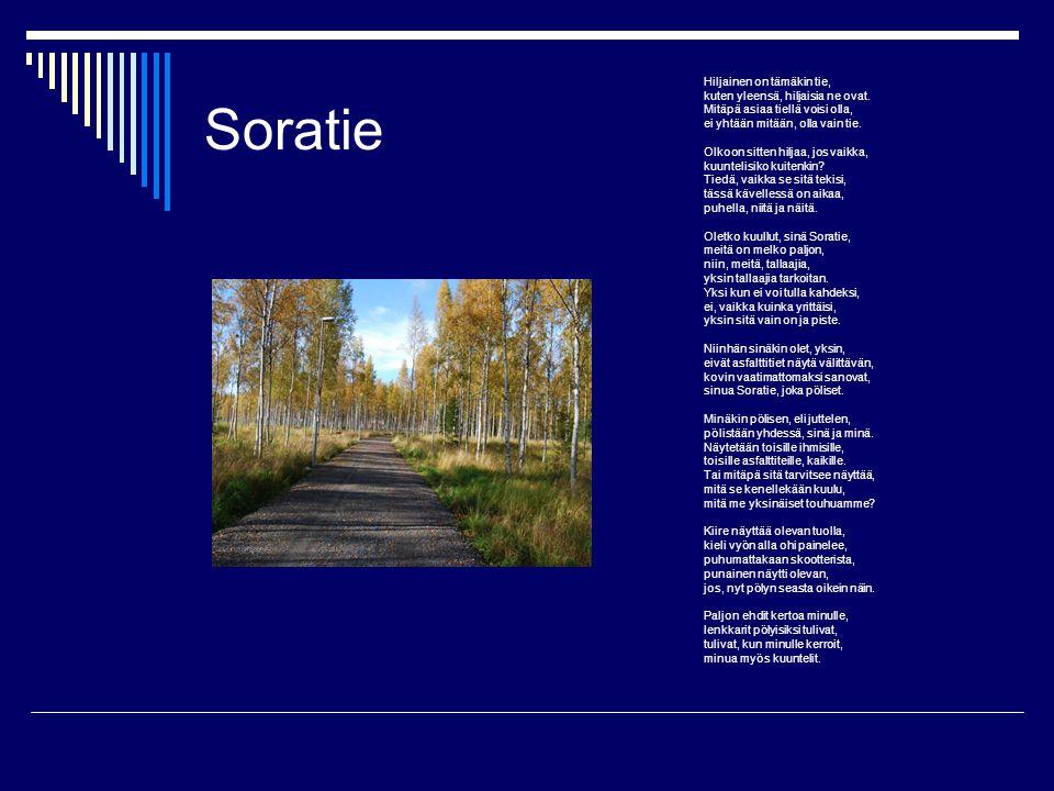 Soratie Hiljainen on tämäkin tie, kuten yleensä, hiljaisia ne ovat.