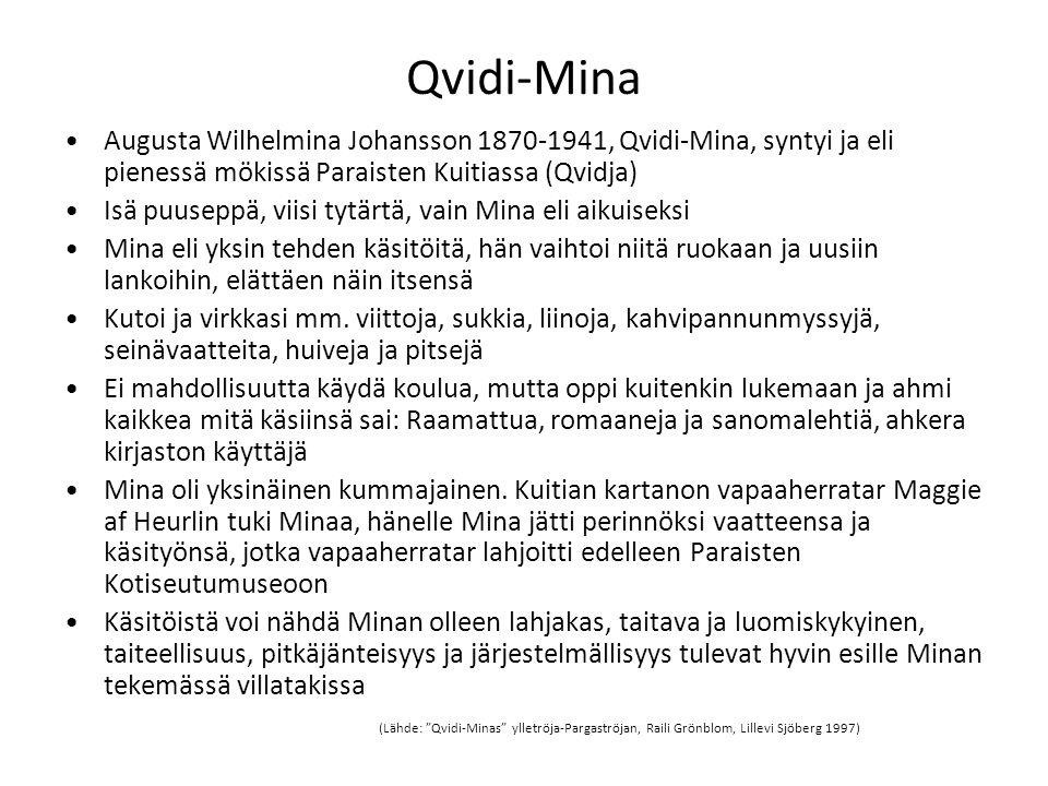 Qvidi-Mina Augusta Wilhelmina Johansson 1870-1941, Qvidi-Mina, syntyi ja eli pienessä mökissä Paraisten Kuitiassa (Qvidja)