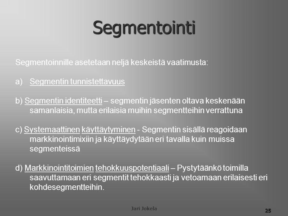 Segmentointi Segmentoinnille asetetaan neljä keskeistä vaatimusta:
