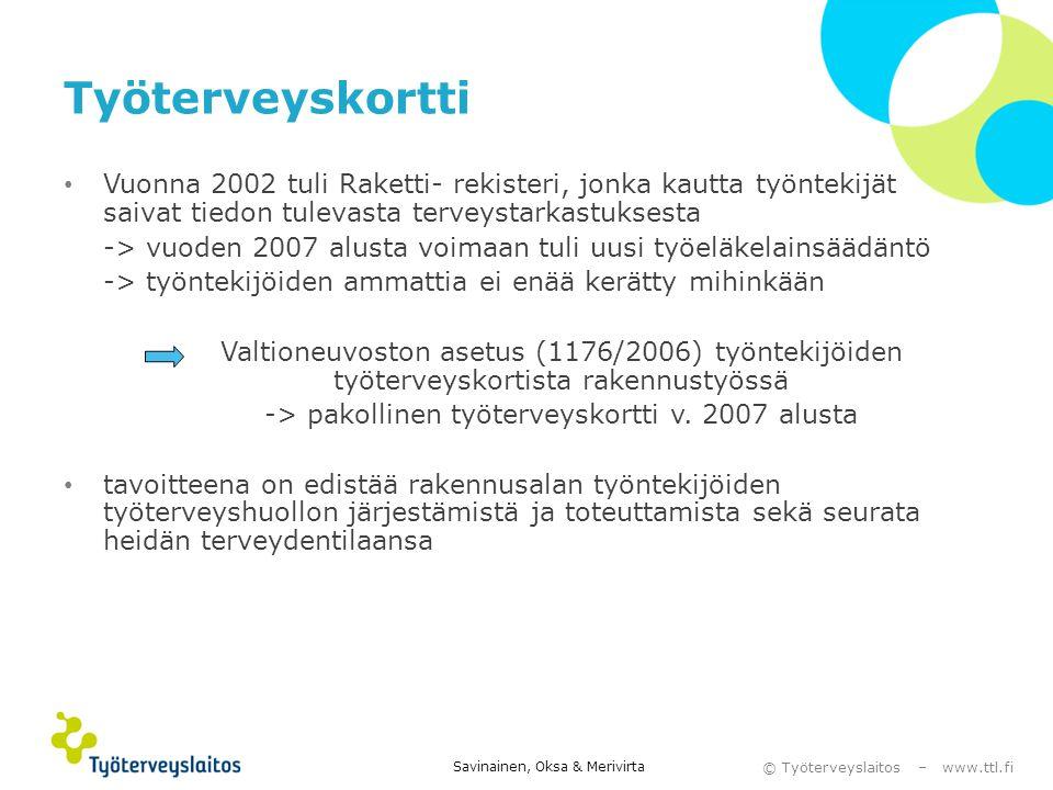 -> pakollinen työterveyskortti v. 2007 alusta