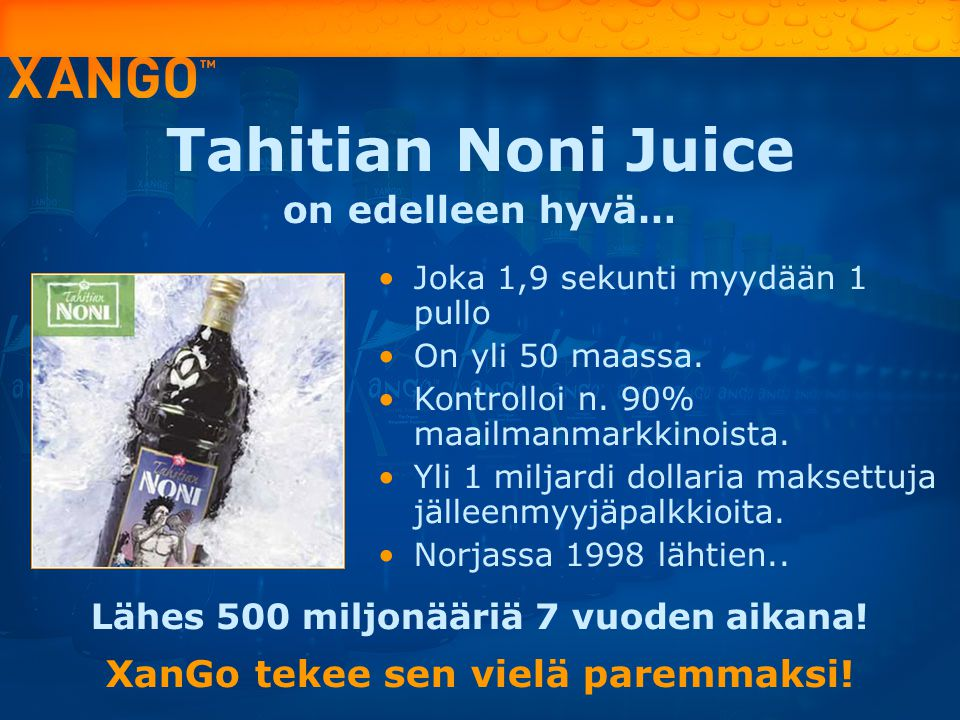 Tahitian Noni Juice on edelleen hyvä…
