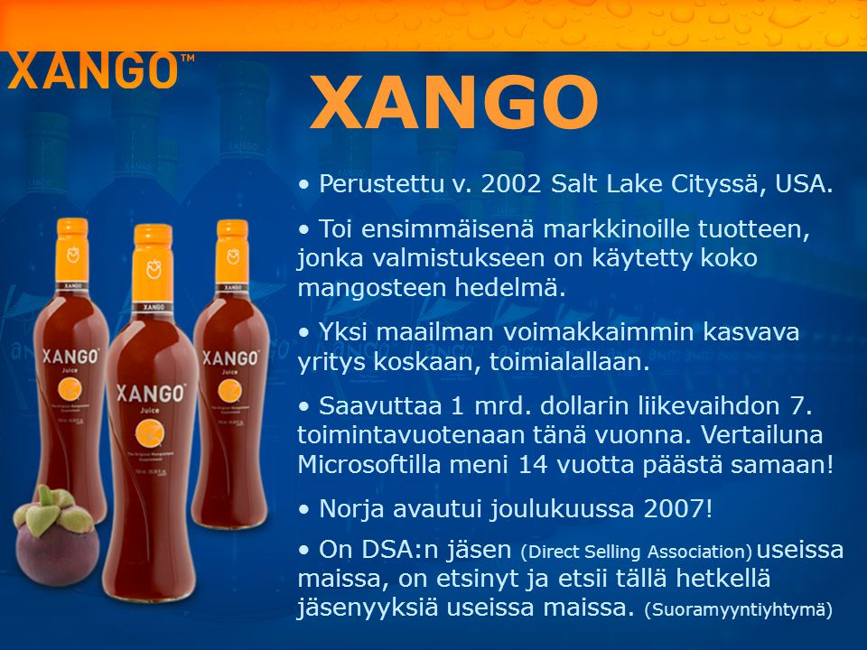 XANGO Perustettu v. 2002 Salt Lake Cityssä, USA.