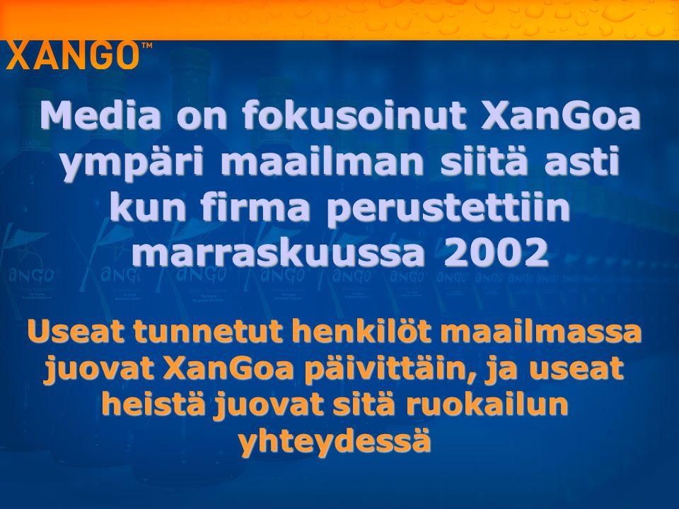 Media on fokusoinut XanGoa ympäri maailman siitä asti kun firma perustettiin marraskuussa 2002