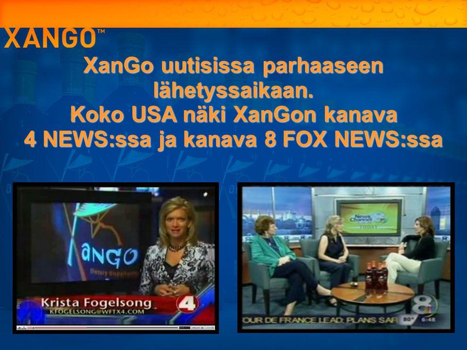 XanGo uutisissa parhaaseen lähetyssaikaan. Koko USA näki XanGon kanava
