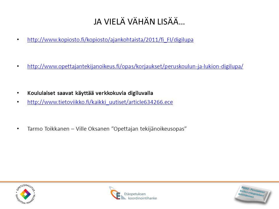 JA VIELÄ VÄHÄN LISÄÄ… http://www.kopiosto.fi/kopiosto/ajankohtaista/2011/fi_FI/digilupa.