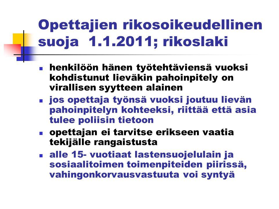 Opettajien rikosoikeudellinen suoja 1.1.2011; rikoslaki