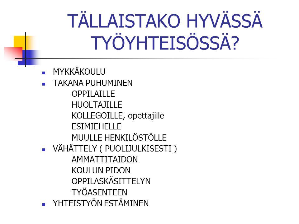 TÄLLAISTAKO HYVÄSSÄ TYÖYHTEISÖSSÄ
