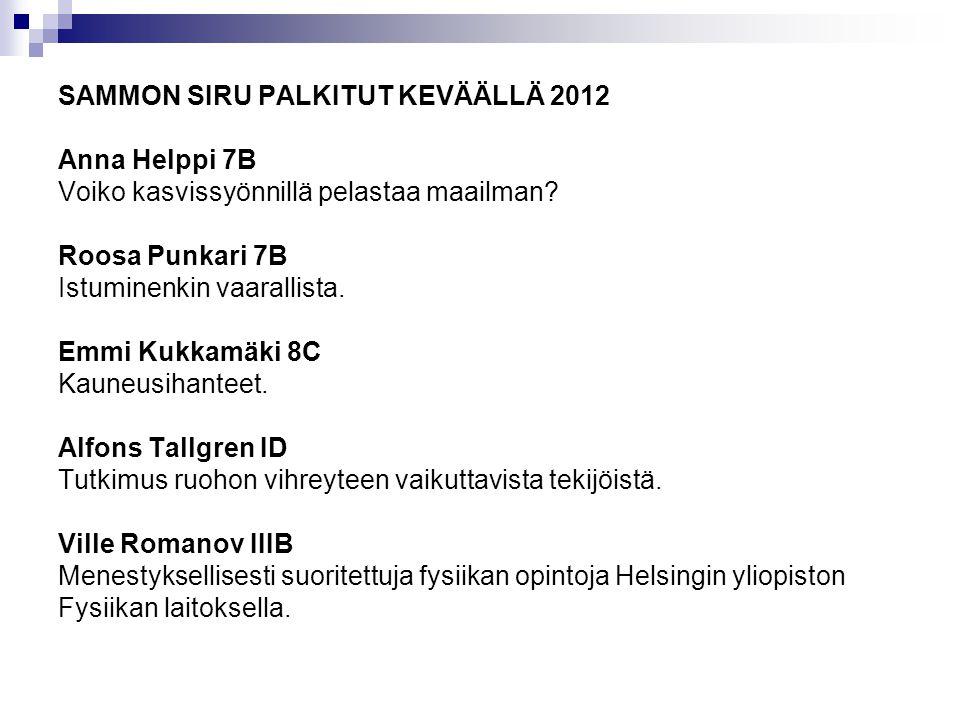 SAMMON SIRU PALKITUT KEVÄÄLLÄ 2012 Anna Helppi 7B Voiko kasvissyönnillä pelastaa maailman.