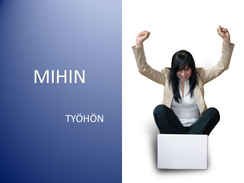 MIHIN TYÖHÖN