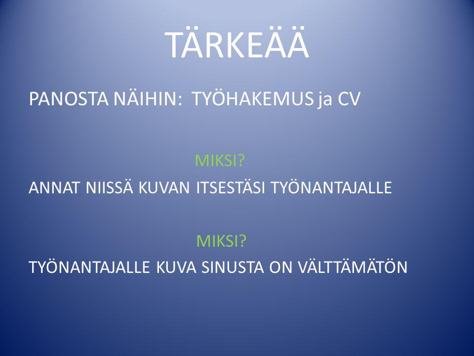 TÄRKEÄÄ PANOSTA NÄIHIN: TYÖHAKEMUS ja CV MIKSI