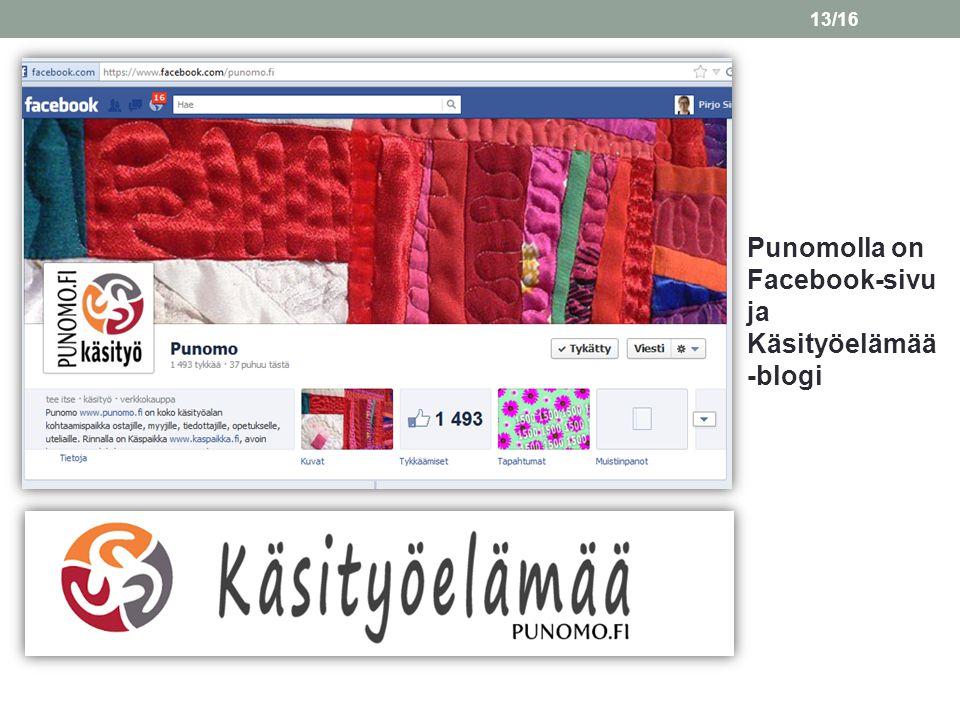 Punomolla on Facebook-sivu ja Käsityöelämää -blogi
