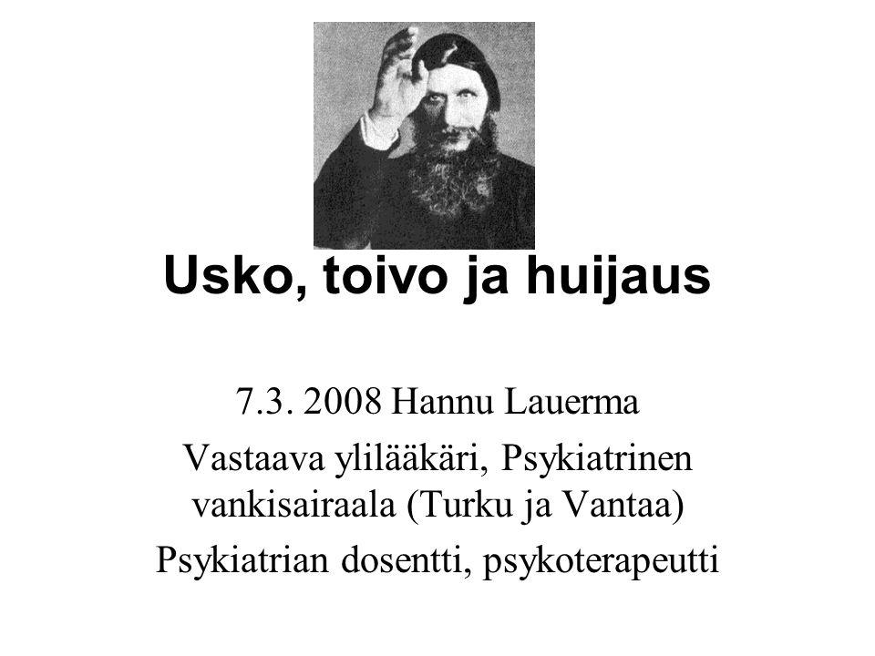 Usko, toivo ja huijaus 7.3. 2008 Hannu Lauerma