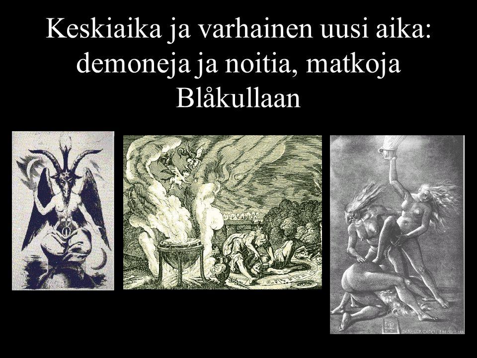 Keskiaika ja varhainen uusi aika: demoneja ja noitia, matkoja Blåkullaan