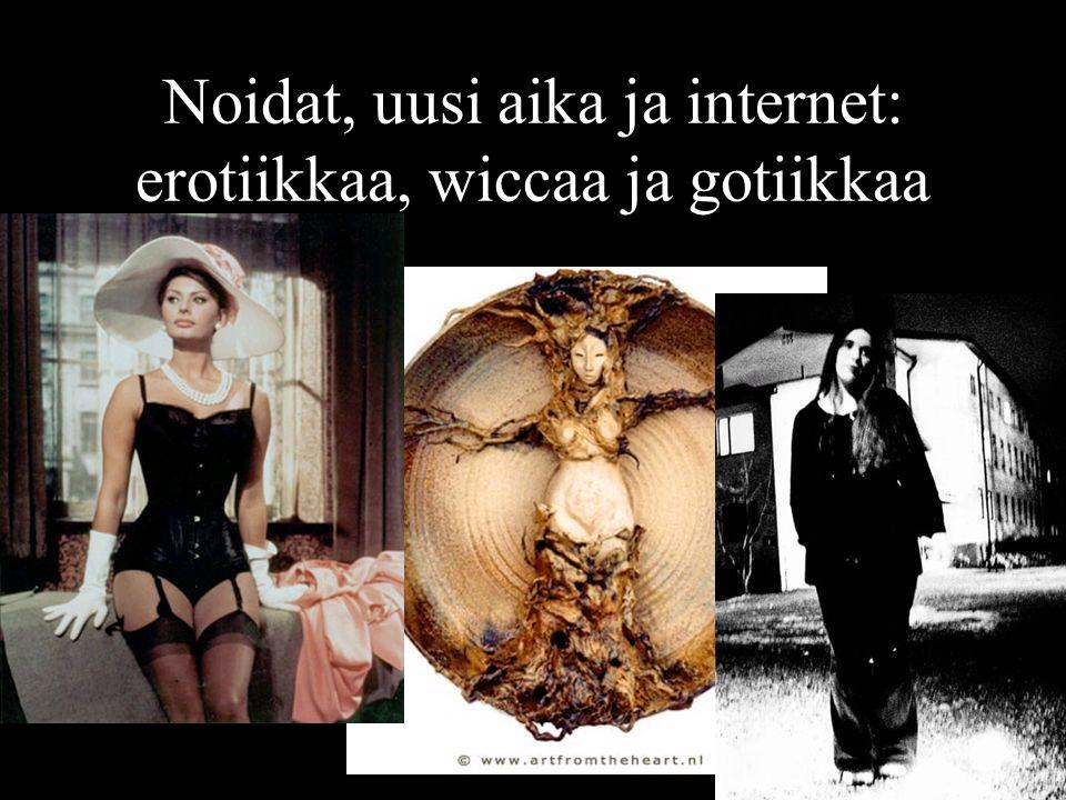 Noidat, uusi aika ja internet: erotiikkaa, wiccaa ja gotiikkaa