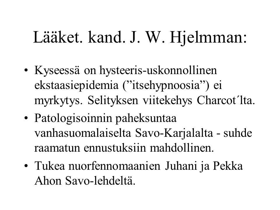 Lääket. kand. J. W. Hjelmman: