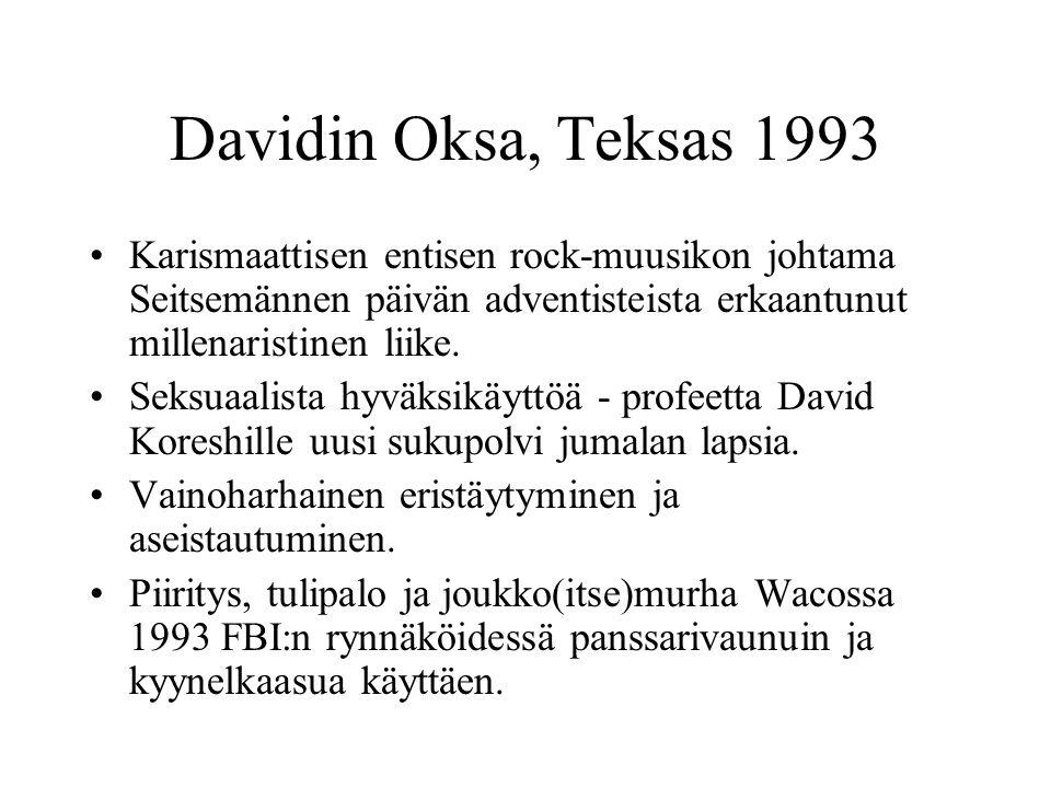 Davidin Oksa, Teksas 1993 Karismaattisen entisen rock-muusikon johtama Seitsemännen päivän adventisteista erkaantunut millenaristinen liike.