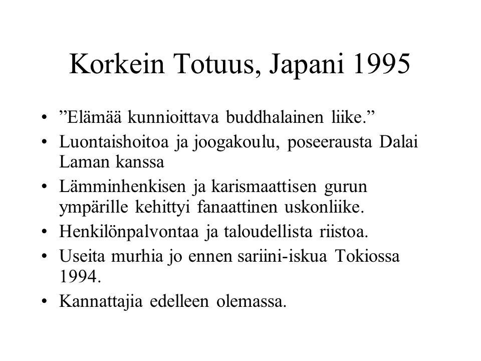 Korkein Totuus, Japani 1995 Elämää kunnioittava buddhalainen liike.