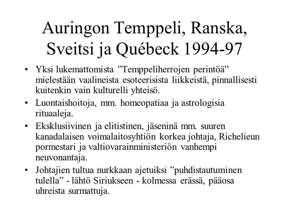 Auringon Temppeli, Ranska, Sveitsi ja Québeck 1994-97