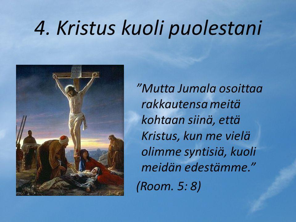 4. Kristus kuoli puolestani