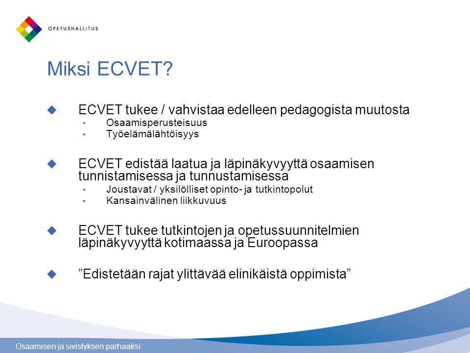 Miksi ECVET ECVET tukee / vahvistaa edelleen pedagogista muutosta