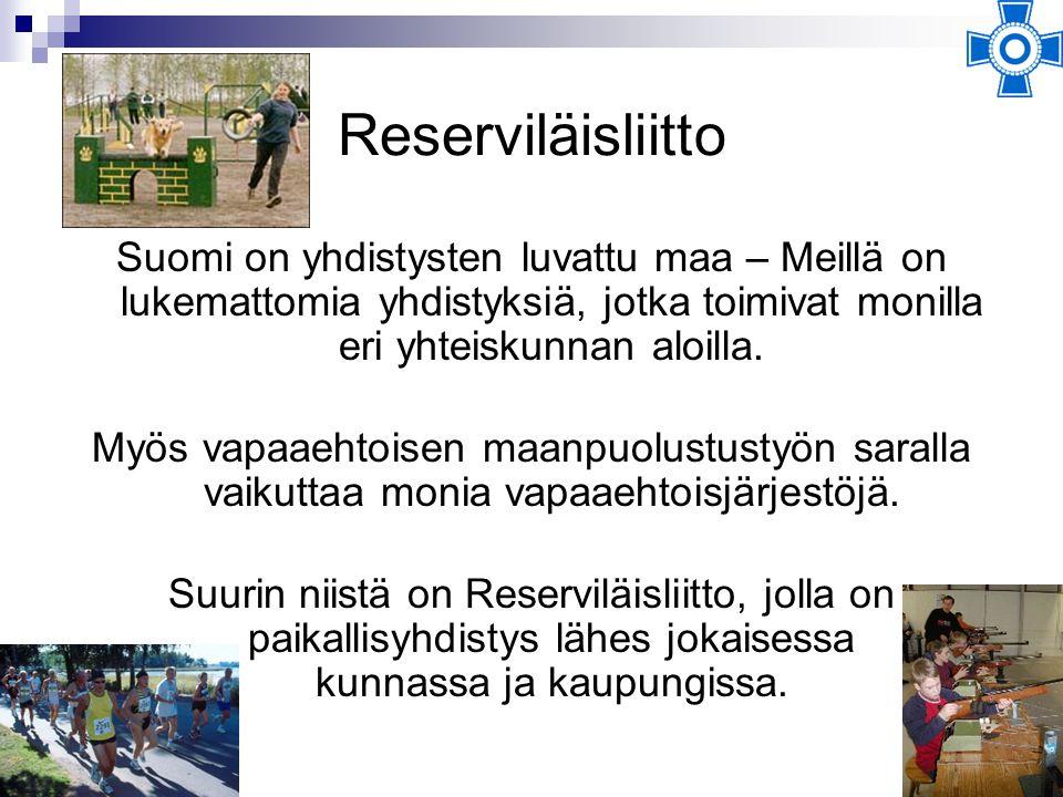 Reserviläisliitto Suomi on yhdistysten luvattu maa – Meillä on lukemattomia yhdistyksiä, jotka toimivat monilla eri yhteiskunnan aloilla.