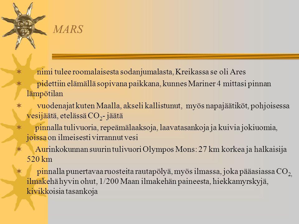 MARS nimi tulee roomalaisesta sodanjumalasta, Kreikassa se oli Ares