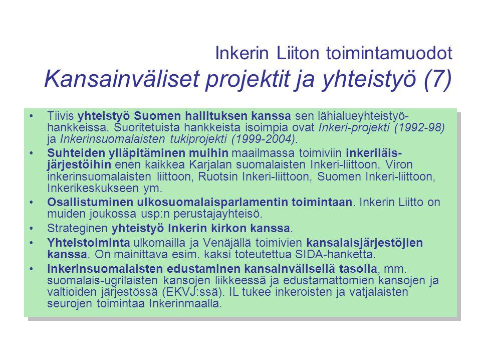 Inkerin Liiton toimintamuodot Kansainväliset projektit ja yhteistyö (7)