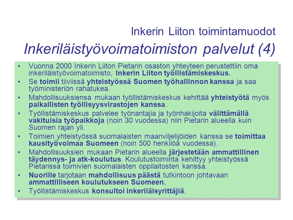 Inkerin Liiton toimintamuodot Inkeriläistyövoimatoimiston palvelut (4)