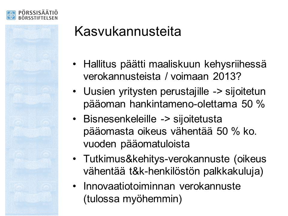Kasvukannusteita Hallitus päätti maaliskuun kehysriihessä verokannusteista / voimaan 2013