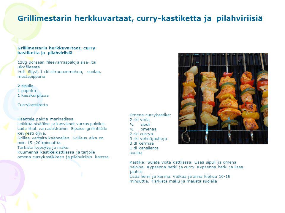 Grillimestarin herkkuvartaat, curry-kastiketta ja pilahviriisiä