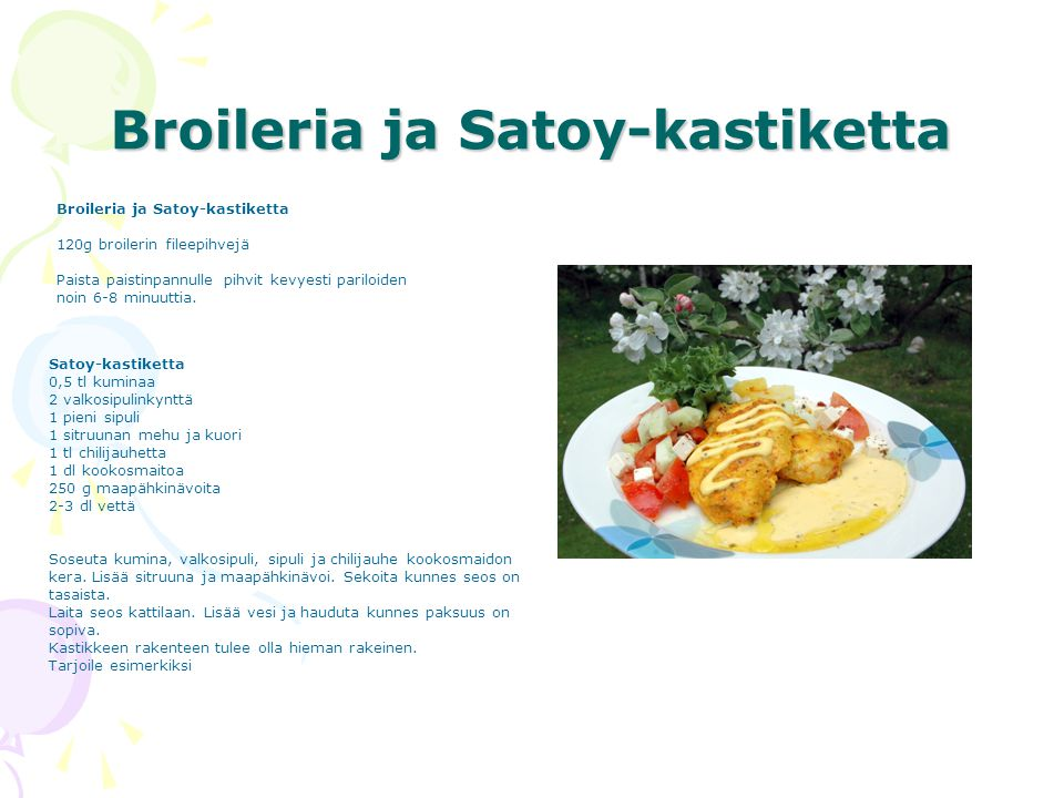 Broileria ja Satoy-kastiketta
