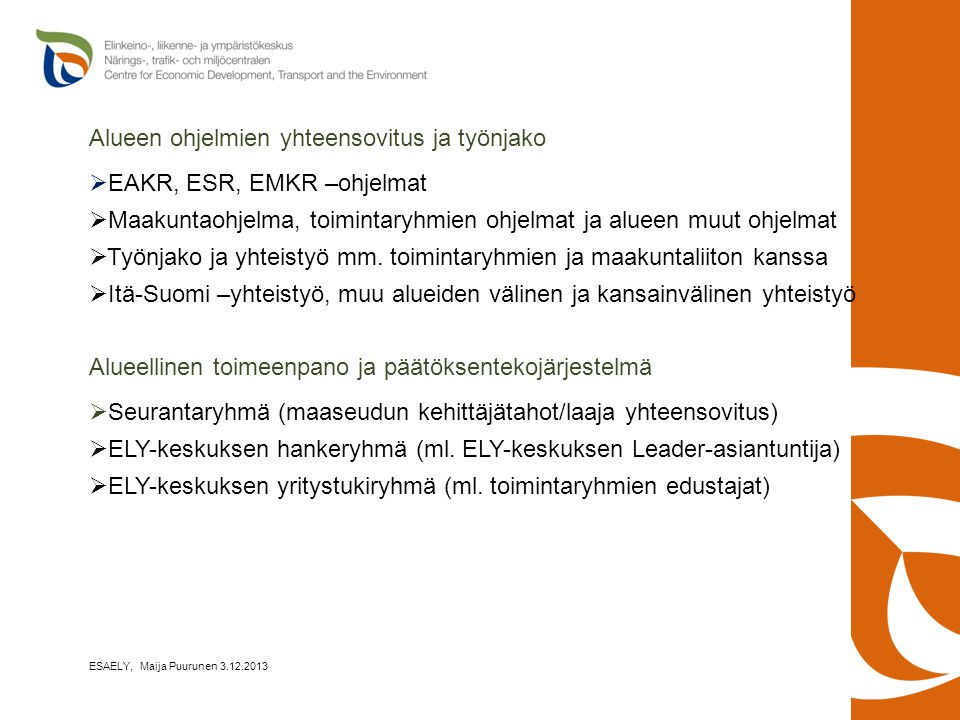 Alueen ohjelmien yhteensovitus ja työnjako EAKR, ESR, EMKR –ohjelmat