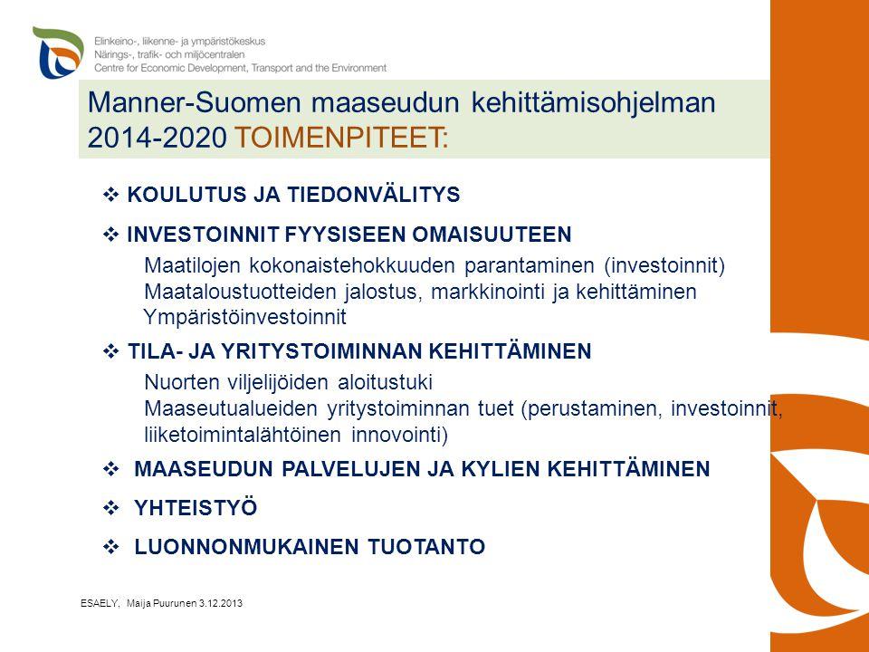 Manner-Suomen maaseudun kehittämisohjelman 2014-2020 TOIMENPITEET:
